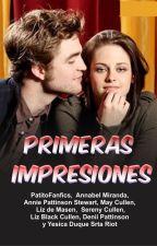 PRIMERAS IMPRESIONES by PatitoFanfics