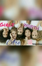 Girls are WORTH IT! by keturahkayz