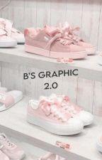 B's Graphic 2.0 « NOW OPEN » by bunniehyunnie-