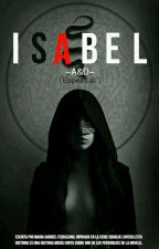 """Isabel ~""""A&D"""" (Especial) by gabrielamg1"""