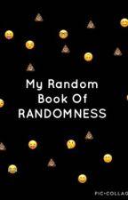 My Random Book Of RANDOMNESS  by XUnicornz_UniteX