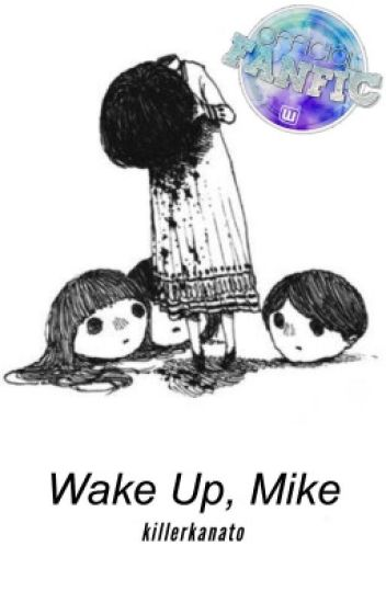 """Wake Up, Mike ⇔ Mileven {1st - """"Wake Up, Mike"""" Trilogy}"""