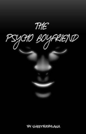 The Psycho Boyfriend by sweetbabylana