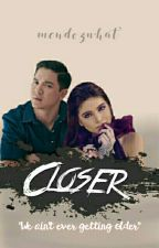 Closer (AU MAICHARD) by yourelitaf