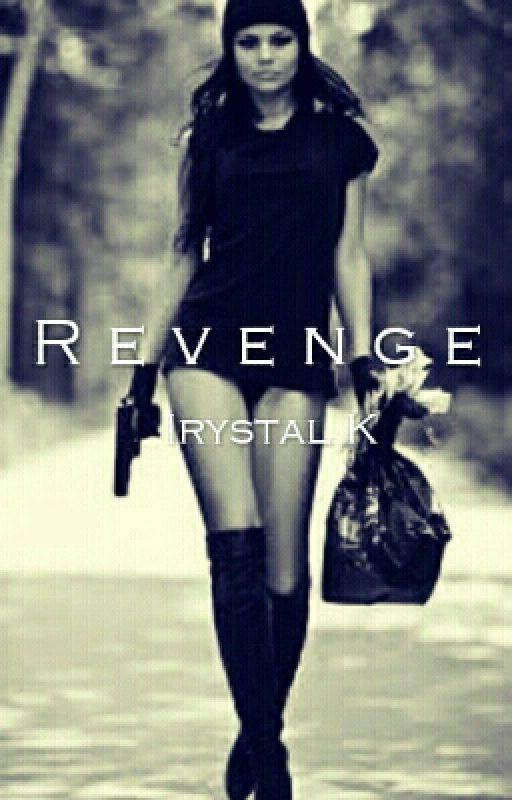 Revenge  by Irystal