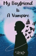 My Boy Friends Is a Vampire by Arly-Sama