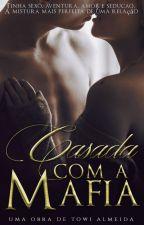 Casada com a máfia by Towi__Almeida