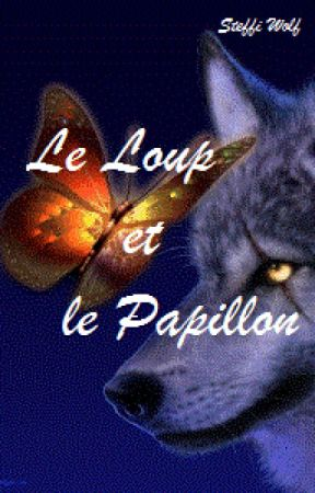 Le Loup et le Papillon by SteffiWolfAuteur