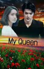 My Queen (COMPLETE) by Hyull_Fanfiction