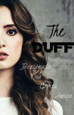 The DUFF    Raura Adaptación Terminada by xxmissherondalexx