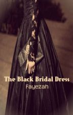 The Black Bridal Dress. Chapter 1 and 2 by Fayezah