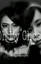 Oh My Ghost by staybeyours
