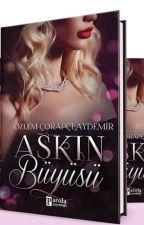 AŞKIN BÜYÜSÜ ( KİTAP OLUYOR) by pisisu