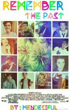 Remember The Past - [Magcon] by Mendesiful