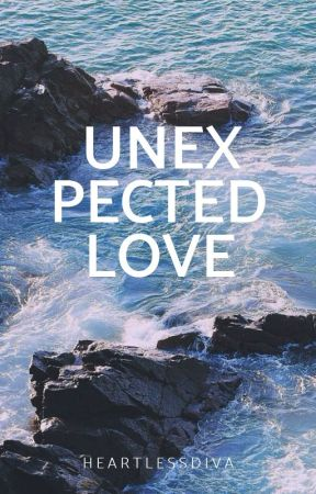 Unexpected Love   Short Story by heartlessdiva