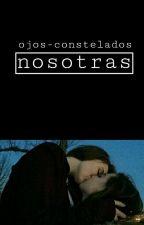 nosotras. by ojos-constelados