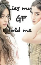 Lies my GF told me (Camren) by fangirl199x