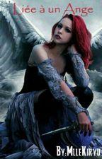 Liée à un Ange by MlleKiryu