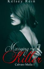 Marrying my Killer (Calvaro Mafia #1) by Choey_Choffee
