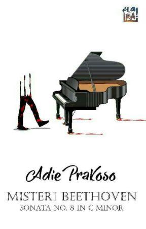Misteri Beethoven Sonata No.8 in C Minor (SUDAH TERBIT)  by adie_prakoso