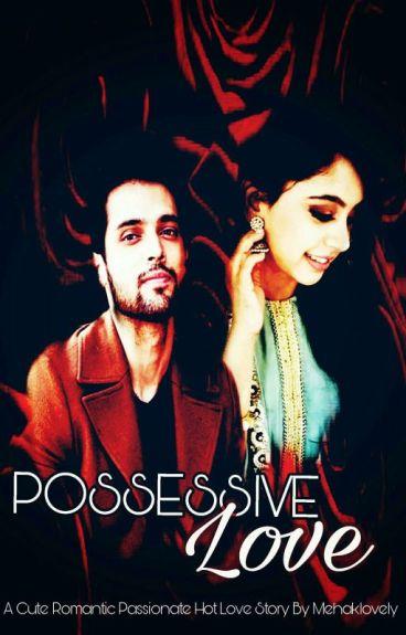 Possessive Love :  MANAN STORY