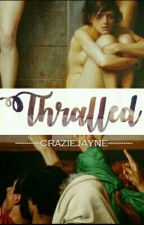 Thralled by craziejayne
