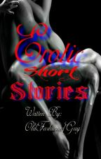 Erotic Short Stories COMPILATION (On-Going) by OldFashionedGuy
