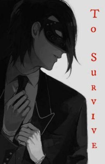 To Survive (Black Butler Fanfic) ~Sebastian x OC~