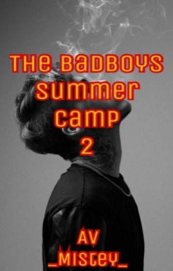 The badboys summer camp 2