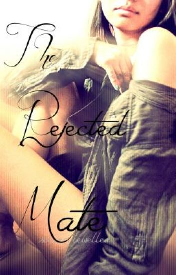 The Rejected Mate (Book One)