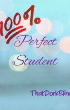 Perfect student by ThatDorkEline