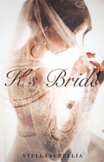 K's Bride