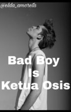 Bad Boy Is Ketua Osis  by Elda_amoreta