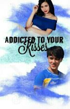 Addicted To Your Kisses (KissWard) by mediocrenamehere
