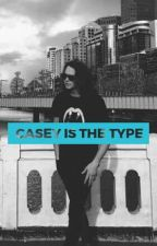 Casey is the Type by SoyLaChinchishaaa