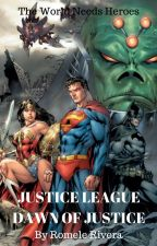 Justice League Dawn of Justice by RomeleRivera