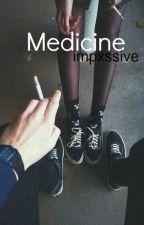 MEDICINE ; irwin by impxssive