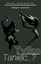 Tylko taniec...? (KOREKTA) by grey_panther