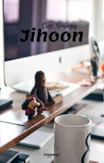 Cute Grumpy Jihoon (Complete)