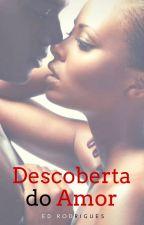 Descoberta do Amor by EdRodrigues29