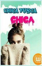 Chica busca Chica [Edición Original]] by IBringyourheart