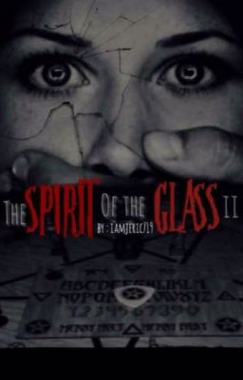 Spirit Of The Glass 2
