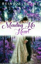 Mending His Heart. by Being_Elegant