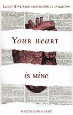 Your heart is mine // larry ~ fordítás [Befejezett] by PeterVirag