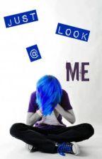 Just Look at Me by ghostxrue
