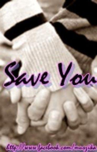 """Save You"""