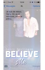 BELIEVE ME [TOME 2] | LARRY SMS by tommorans