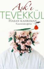 Aşkıı_Tevekkül ❤ (#Wattys2017) by HasanKahriman910
