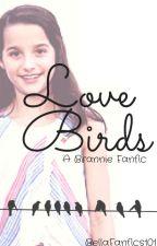 Love Birds- A Brannie Fanfic by BellaFanfics101