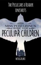 The Peculiars X Reader One Shots by wisegirlbri